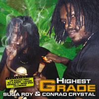 Album: SUGAR ROY & CONRAD CRYSTAL - Highest Grade