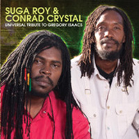 Album: Sugar Roy & Conrad Crystal - Universal Tribute to Gregory Isaacs