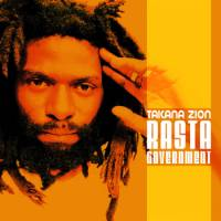 Album: TAKANA ZION - Rasta Government