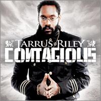 Album: TARRUS RILEY - Contagious