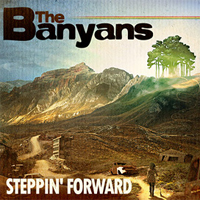 Album: THE BANYANS - Steppin' Forward