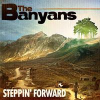 Album: THE BANYANS - Steppin' Forward