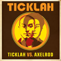 Album: TICKLAH - Ticklah Vs Axelrod