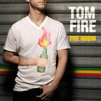 Album: TOM FIRE - Fire Riddim EP