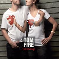 Album: TOM FIRE - The Revenge