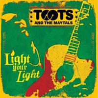 Album: TOOTS & THE MAYTALS - Light Your Light