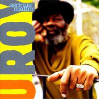 Album: U-ROY - Serious Matter
