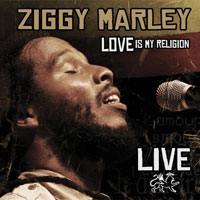 Album: ZIGGY MARLEY - Live - Love is my religion