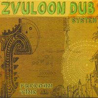 Album: ZVULOON DUB SYSTEM - Freedom Time
