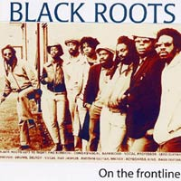 Album: BLACK ROOTS - On The Frontline
