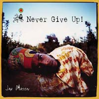 Album: JAH MASON - Never give up