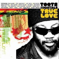 Album: TOOTS & THE MAYTALS - True love