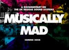 News reggae : ''Musically Mad'', les sound sytems UK en DVD