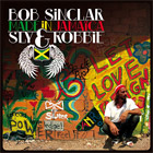 News reggae : Bob Sinclar meets Sly & Robbie