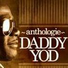 News reggae : Daddy Yod anthologique