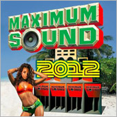 News reggae : Nouvelle compilation Maximum Sound 2012