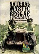 News reggae : Natural Mystic Reggae : Une ballade Jamaïcaine