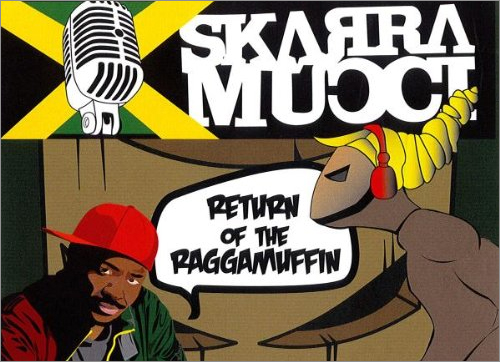 News reggae : Undisputed Records réédite l'album de Skarra Mucci, ''Return of the Raggamuffin''