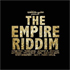 THE EMPIRE RIDDIM MIX