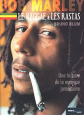 Bob Marley, le reggae et les rastas