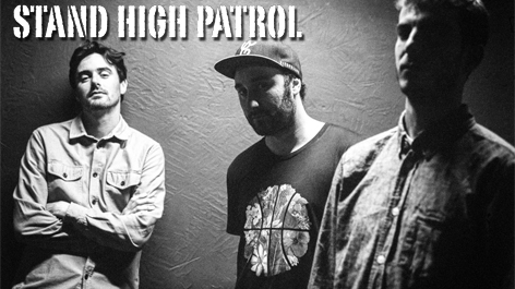 Interview : Stand High Patrol